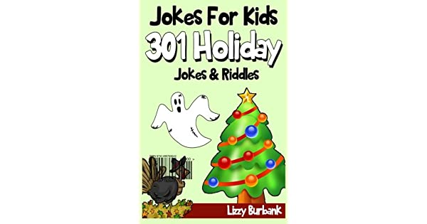 Jokes For Kids 301 Funny Holiday Jokes Riddles By Burbank