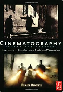 Cinematography  Theory and Practice  Image Making for Cinematographers Directors and Videographers