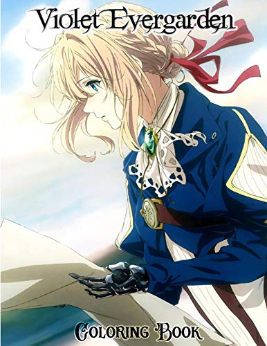 violet evergarden Coloring Book: For adults and for kids high quality. violet evergarden Manga, violet evergarden Coloring Book, violet evergarden, Manga, Anime Coloring Book ...