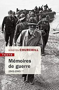 Mémoires de guerre : Tome 2, Février 1941-1945 par Winston Churchill