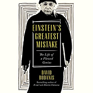 Einstein's Greatest Mistake     A Biography              By:                                                                                                                                 David Bodanis                               Narrated by:                                                                                                                                 James Adams                      Length: 8 hrs and 18 mins     27 ratings     Overall 4.4