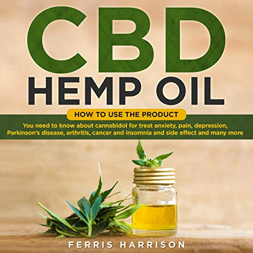 CBD Hemp Oil: How to Use the Product. cover art