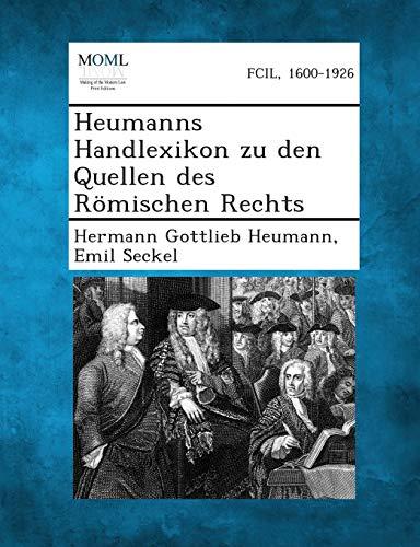 Heumanns Handlexikon Zu Den Quellen Des Romischen Rechts