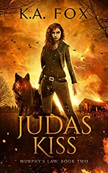 Judas Kiss: Murphy's Law, Book Two by [K.A. Fox]