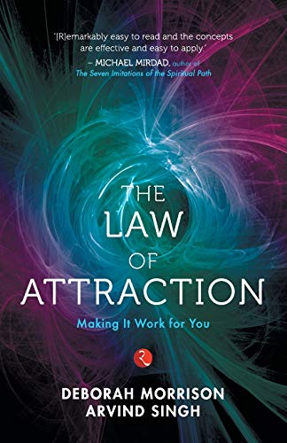 The Law of Attraction: Making It Work for You