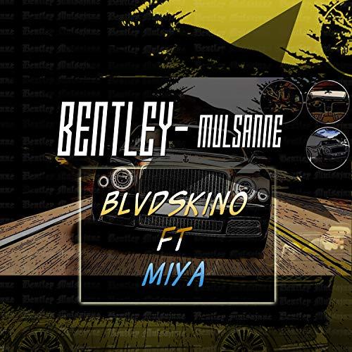 Bentley Mulsanne (feat. Miya B) [Explicit]