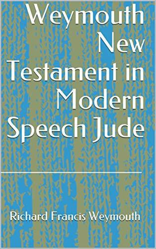 Weymouth New Testament in Modern Speech Jude (English Edition)