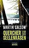 Martin Calsow: Quercher und das Seelenrasen