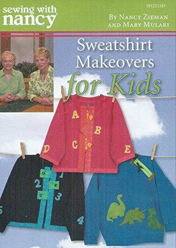 Sewing with Nancy Zieman Sweatshirt Makeovers for Kids DVD with Mary Mulari