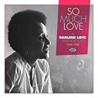 So Much Love: A Darlene Love Anthology 1958-1998 by Darlene Love (2008-09-16)