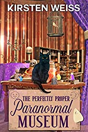 The Perfectly Proper Paranormal Museum: A Perfectly Proper Cozy Mystery (A Perfectly Proper Paranormal Museum Mystery Book 1)