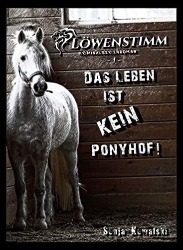 Löwenstimm - Das Leben ist kein Ponyhof: Das Leben ist kein Ponyhof