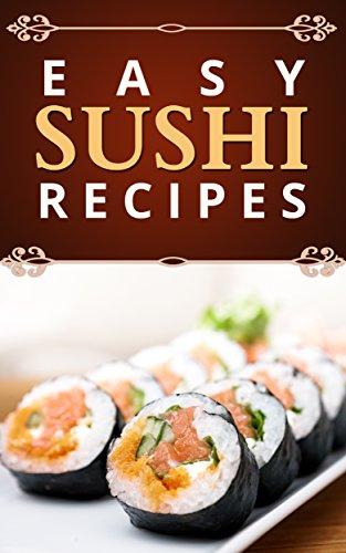 Sushi: Easy Recipes (English Edition)
