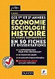 ECE 1 et 2 - Economie, Sociologie, Histoire du monde contemporain en 50 fiches et dissertations