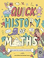 A Quick History of Maths: From Counting Cavemen to Big Data (Quick Histories)