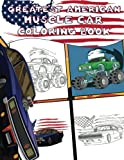 Greatest American Muscle Car Coloring Book: An Adult Coloring Book with Vintage Hot Rods of USA Classic Truck [Super Automotive Pictorial Books For Kids and Adults]