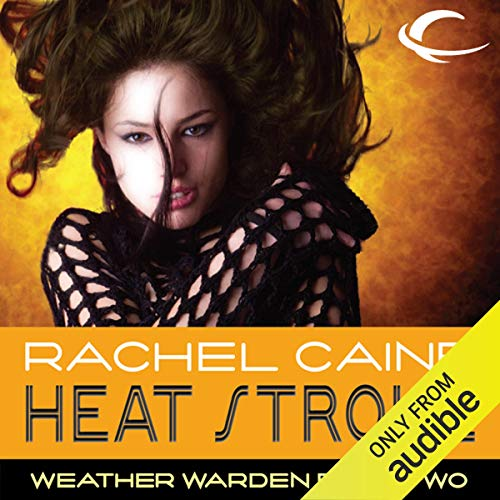 Heat Stroke: Weather Warden, Book 2                   By:                                                                                                                                 Rachel Caine                               Narrated by:                                                                                                                                 Dina Pearlman                      Length: 9 hrs and 58 mins     68 ratings     Overall 4.1