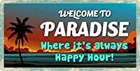 S-RONG雑貨屋 Welcome to Paradise Where It's Always Happy Hour 15x30cm 看板レトロ デザイン壁の装飾贈り物
