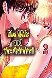 The Wife and the Criminal: Romance manga Vol 2 (English Edition)