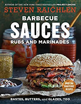 Barbecue Sauces Rubs and Marinades--Bastes Butters & Glazes Too  Steven Raichlen Barbecue Bible Cookbooks