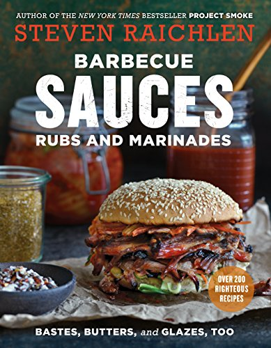 Barbecue Sauces, Rubs, and Marinades--Bastes, Butters & Glazes, Too (Steven Raichlen Barbecue Bible Cookbooks) (English Edition)