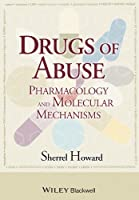 Drugs of Abuse: Pharmacology and Molecular Mechanisms