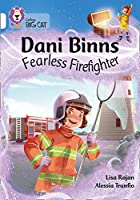 Collins Big Cat - Dani Binns Fearless Firefighter: Band 10/White