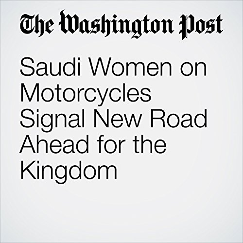 Saudi Women on Motorcycles Signal New Road Ahead for the Kingdom copertina
