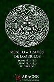 México a través de los Siglos (Ilustrado): Tomo Primero, Libro I, Tiempo Prehistórico