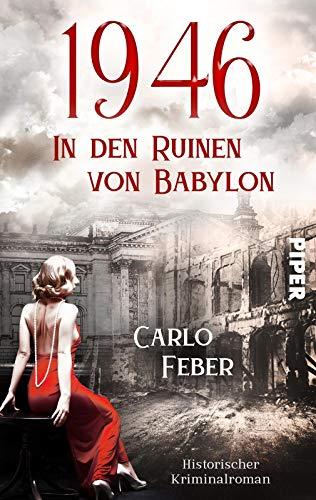 1946: In den Ruinen von Babylon (Die vergessenen Jahre 1): Historischer Kriminalroman