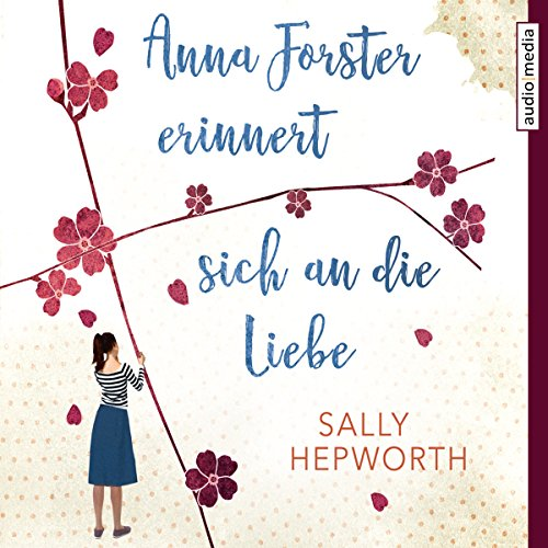 Anna Forster erinnert sich an die Liebe                   By:                                                                                                                                 Sally Hepworth                               Narrated by:                                                                                                                                 Elisabeth Günther                      Length: 7 hrs and 32 mins     Not rated yet     Overall 0.0