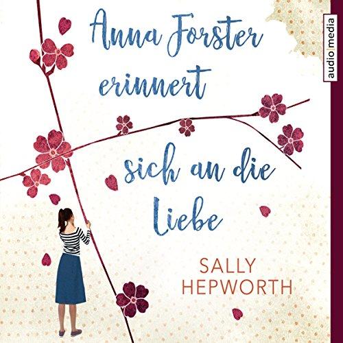 Anna Forster erinnert sich an die Liebe Titelbild