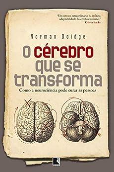 O cérebro que se transforma por [Norman Doidge]