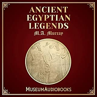 Ancient Egyptian Legends                   By:                                                                                                                                 M.A. Murray                               Narrated by:                                                                                                                                 Derek Hodge                      Length: 2 hrs and 6 mins     Not rated yet     Overall 0.0