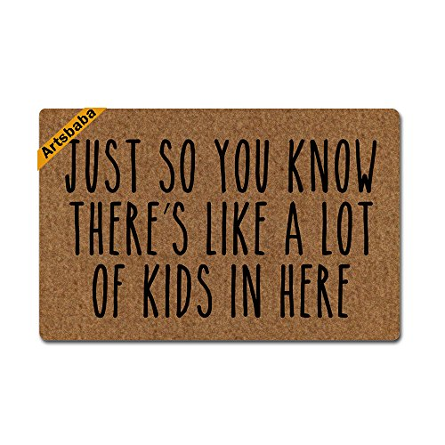 Artsbaba Doormat Just So You Know There's Like A Lot Of Kids...