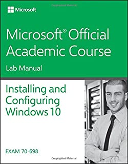 70-698 Installing and Configuring Windows 10 Lab Manual (Microsoft Official Academic Course)