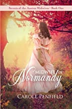 Midwife of Normandy: Secrets of the Austen Midwives--Book One