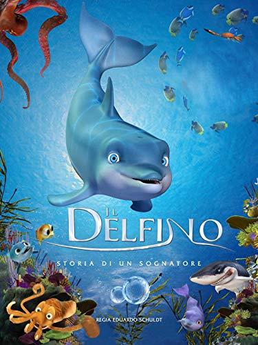Il delfino - Storia di un sognatore