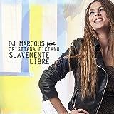 Suavemente Libre (feat. Cristiana Dicianu) [Extended Version]...