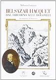 Belsazar Hacquet. Dal Tricorno alle Dolomiti. Un viaggiatore del Settecento
