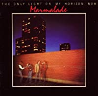 Only Light on My Horizon Now by Marmalade (2010-01-18)