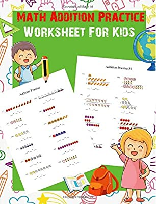 """Math Addition Practice Worksheet For Kids: Addition Facts Math Practice Worksheet Arithmetic Workbook With Answers Size 8.5"""" x 11"""" (Math practice worksheet) (Volume 1) by CreateSpace Independent Publishing Platform"""