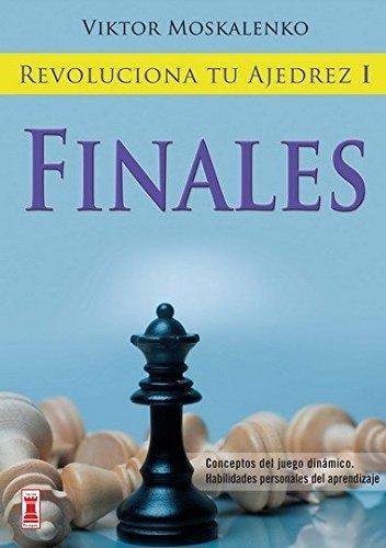 Revoluciona tu ajedrez i. Finales: Aprende un nuevo sistema para ser mejor jugador (Escaques - Libros Ajedrez)