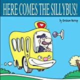 Here Comes the Sillybus! (Gryndstone and Fusspot Press)