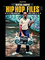 Hip Hop Files - Photographs 1979-1984 de Martha Cooper