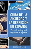 Cura de la ansiedad y la depresión En español/ Cure of anxiety and depression In Spanish