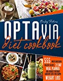 Optavia Diet Cookbook: 555 Mouth-Watering Healthy Recipes, 21-Day Meal Planner And Budget- Friendly Grocery Lists For Rapid Weight Loss.