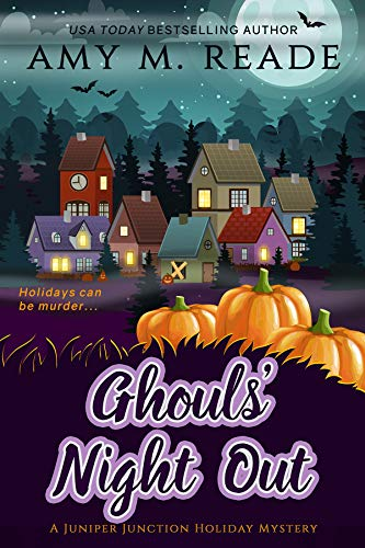 Ghouls' Night Out (The Juniper Junction Holiday Mystery Series Book 4) by [Amy M. Reade]