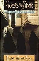 Guests of the Sheik: An Ethnography of an Iraqi Village by Elizabeth Warnock Fernea(1995-10-01)