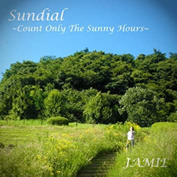 Sundial - Count Only The Sunny Hours